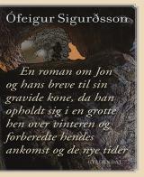 En roman om Jón og de breve, han skrev til sin kone, mens han en vinter opholdt sig i en grotte og forberedte sig på hendes