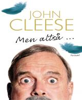 John Cleese – so anyway